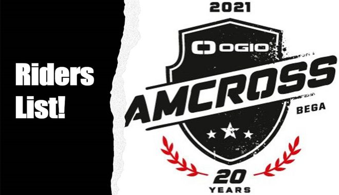 Here is your riders list for ROUND 1 - OGIO AMCROSS BEGA